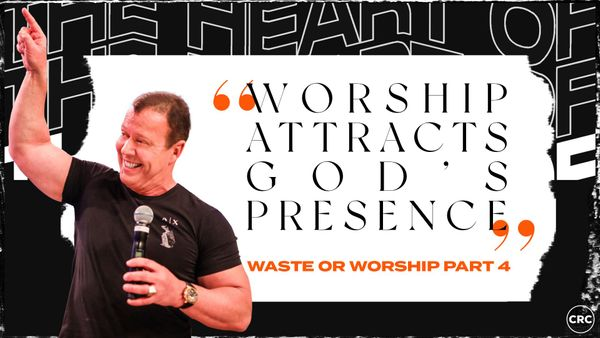 Worship Attracts God's Presence